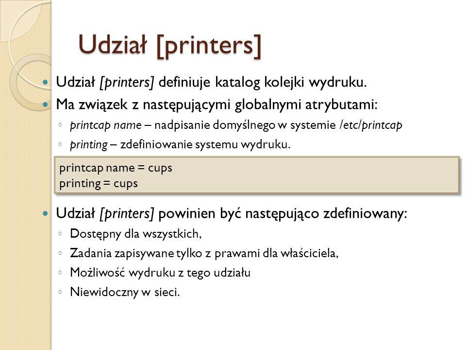 Udział [printers] Udział [printers] definiuje katalog kolejki wydruku.